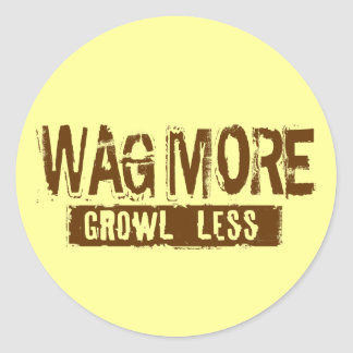 WAG MORE GROWL LESS CLASSIC ROUND STICKER