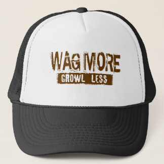 WAG MORE GROWL LESS TRUCKER HAT