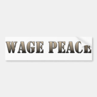 Wage Peace  (army color) Bumper Stickers