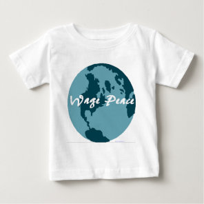 Wage Peace Baby T-Shirt