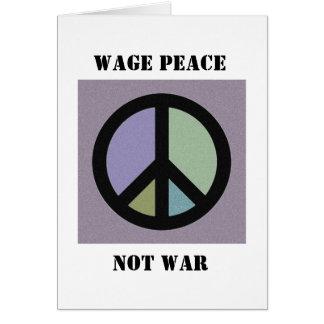 Wage Peace Not War CARD