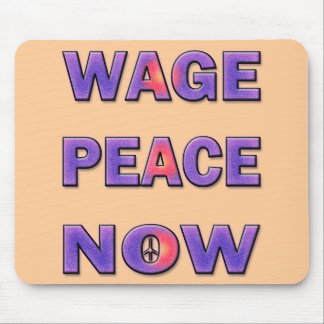 WAGE PEACE NOW MOUSE PAD