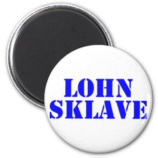 Wage slave 2 inch round magnet