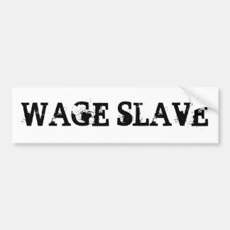 WAGE SLAVE CAR BUMPER STICKER