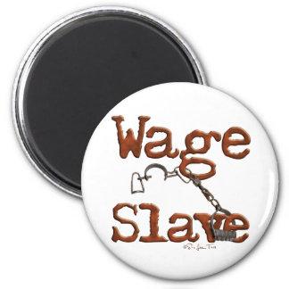 Wage Slave Magnet