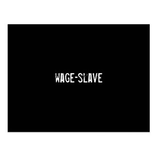 wage-slave post card