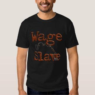 Wage Slave Tee Shirt