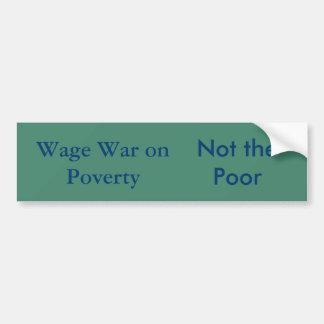 Wage War on Poverty bumper sticker