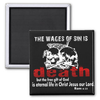 Wages of sin is DEATH 2 Inch Square Magnet