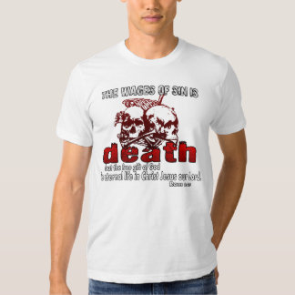 Wages of sin is DEATH T Shirt