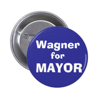 Wagner, for, MAYOR Button