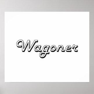 Wagoner Classic Job Design Poster