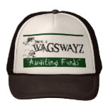 """wags2, """"Awaiting Funds"""" - Customized Hat"""