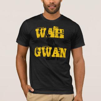 WAH, GWAN T SHIRT