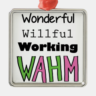 WAHM _ Work At Home Mom Metal Ornament