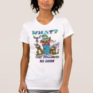 Waht? They followed me home Tshirts