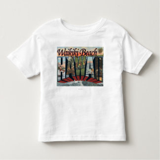 Waikiki Beach, Hawaii - Large Letter Scenes Toddler T-shirt