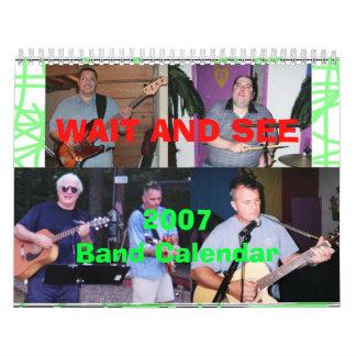 WAIT AND SEE 2007 Band Calendar