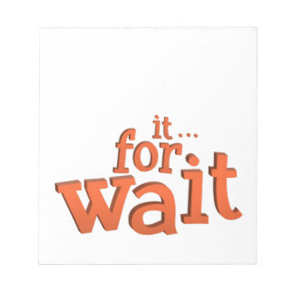 Wait For It Text Quote Notepad