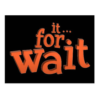 Wait For It Text Quote Postcard