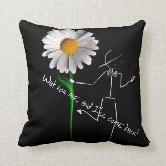 Wait for me, and I'll come back!-1 Throw Pillows