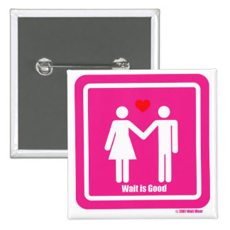 Wait Is Good Valentine Special Pin