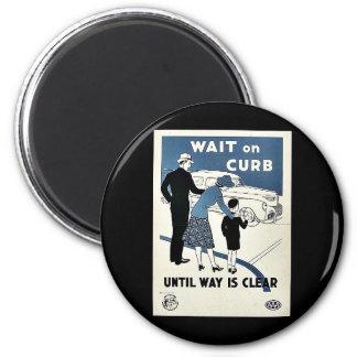 Wait On Curb Fridge Magnets