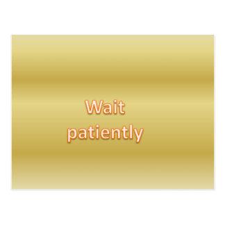 Wait patiently postcard