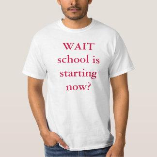 WAIT school is starting now? T-Shirt