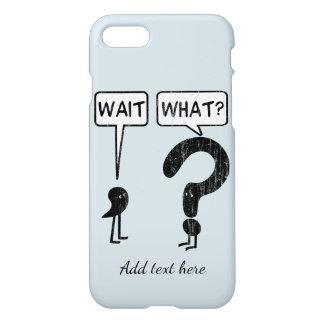 Wait, What? Custom Text iPhone 8/7 Case