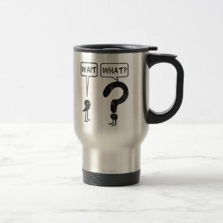 Wait, What? Travel Mug