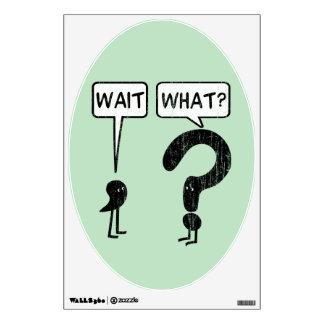 Wait, What? Wall Sticker