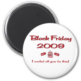 Waited all year for Black Friday shopping 2 Inch Round Magnet