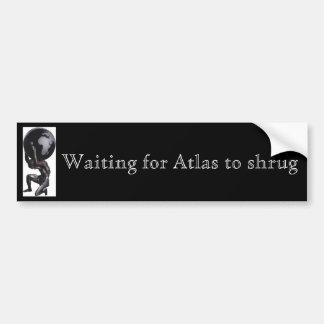 Waiting for Atlas to shrug Bumper Sticker