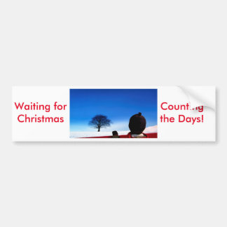 Waiting for Christmas Car Bumper Sticker
