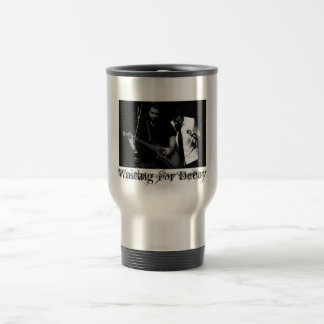 Waiting for Decay coffee 15 Oz Stainless Steel Travel Mug