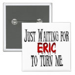 Waiting for Eric to turn me 2 Inch Square Button