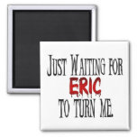 Waiting for Eric to turn me 2 Inch Square Magnet