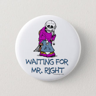 Waiting For Mr.Right Button