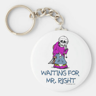 Waiting For Mr.Right Keychain