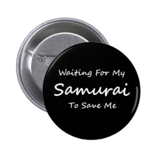 Waiting For My Samurai (black) Button