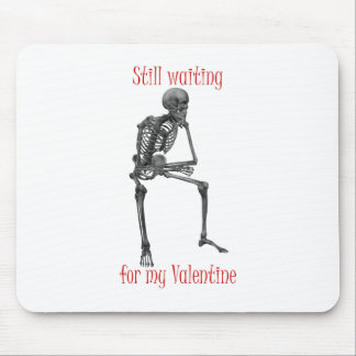 Waiting for my Valentine funny t-shirts and gifts. Mouse Pad