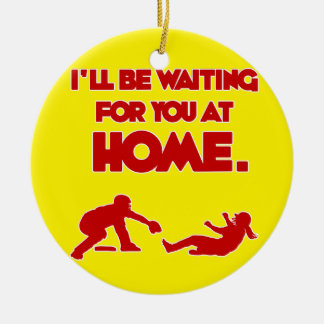 WAITING FOR YOU AT HOME CERAMIC ORNAMENT