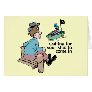 Waiting For Your Ship To Come In - Word Play Card