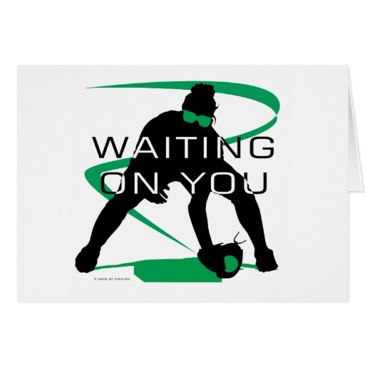 Waiting on you greeting card