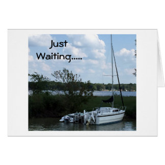 "WAITING TO ""SAIL OFF INTO THE SUNSET WITH YOU!"" CARD"