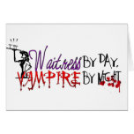 Waitress by Day, Vampire by night Greeting Cards