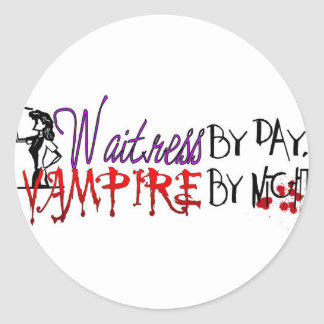 Waitress by Day, Vampire by night Sticker