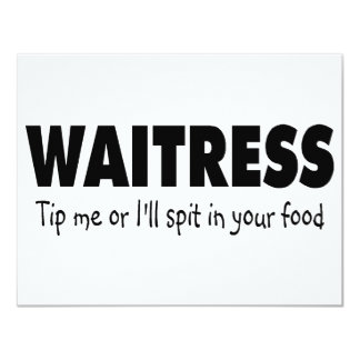 Waitress Tip Me Or Ill Spit In Your Food Card