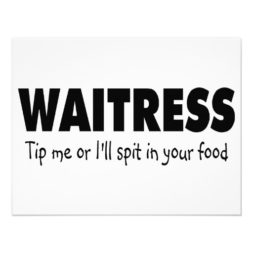 Waitress Tip Me Or Ill Spit In Your Food Custom Invitation